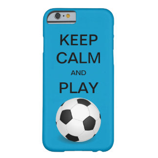 KEEP CALM AND PLAY SOCCER iPhone 6 case