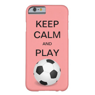 KEEP CALM AND PLAY SOCCER iPhone 6 case Barely There iPhone 6 Case
