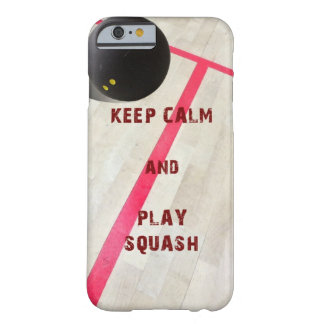 Keep Calm and Play Squash Barely There iPhone 6 Case