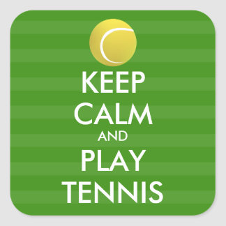KEEP CALM AND PLAY TENNIS - personalized text Square Sticker