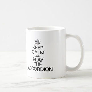 KEEP CALM AND PLAY THE ACCORDION COFFEE MUG
