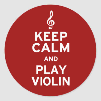 Keep Calm and Play Violin Classic Round Sticker