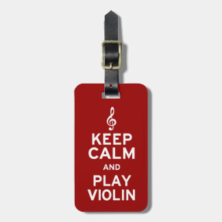 Keep Calm and Play Violin Luggage Tag