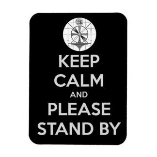 Keep Calm and Please Stand-By Magnet