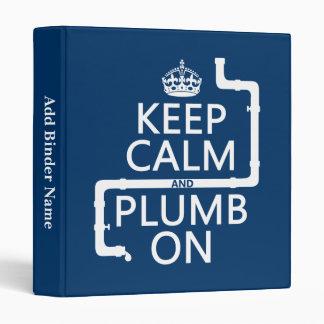 Keep Calm and Plumb On (plumber/plumbing) Binders