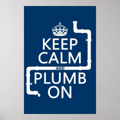 Keep Calm and Plumb On (plumber/plumbing) Print