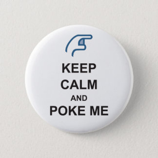 KEEP CALM and POKE ME funny Social FACEBOOK badge 2 Inch Round Button
