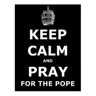 Keep calm and pray for the Pope Postcard