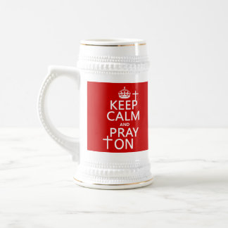 Keep Calm and Pray On - all colors available 18 Oz Beer Stein