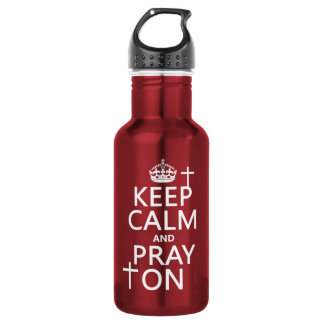 Keep Calm and Pray On - all colors available 532 Ml Water Bottle