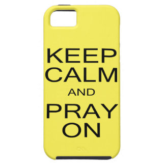 Keep Calm and Pray On IPhone 5/5S Tough Case iPhone 5 Cases