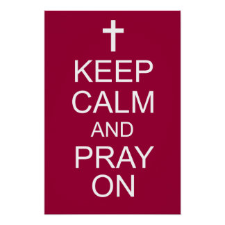 Keep Calm and PRAY On Poster