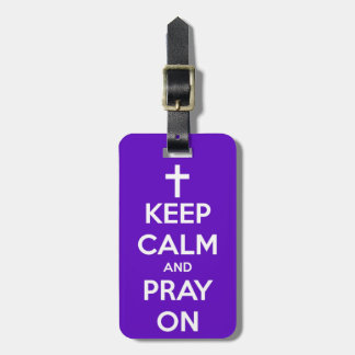 Keep Calm and Pray On Purple Luggage Tag