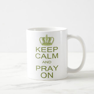 Keep Calm and Pray On with Crown Inspiration Coffee Mug