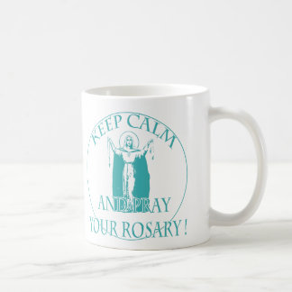 KEEP CALM AND PRAY YOUR ROSARY BY EKLEKTIX COFFEE MUG