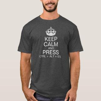 Keep Calm and Press ctrl + alt + del T-Shirt