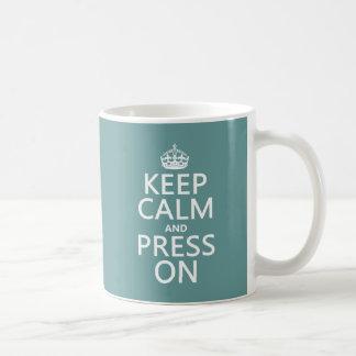 Keep Calm and Press On (any color) Coffee Mug