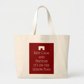 Keep Calm and Pretend it s on the Lesson Plan Tote Bag