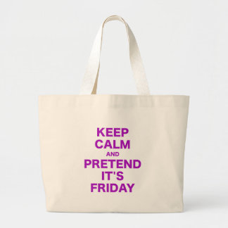 Keep Calm and Pretend Its Friday Large Tote Bag