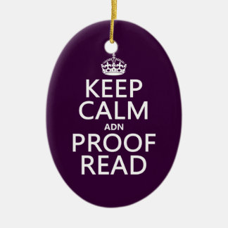 Keep Calm 'and' Proofread (adn) (in any color) Ceramic Oval Ornament