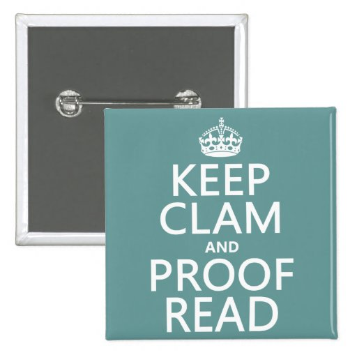 Keep Calm and Proofread (clam) (any color) Button