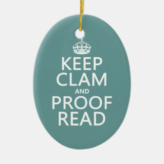 Keep Calm and Proofread (clam) (any color) Ceramic Oval Ornament