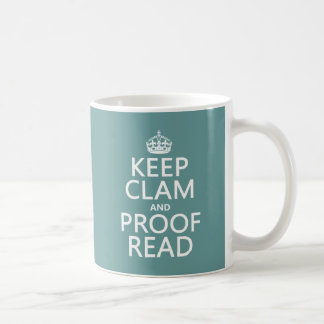Keep Calm and Proofread (clam) (any color) Classic White Coffee Mug
