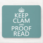 Keep Calm and Proofread (clam) (any colour) Mouse Pad