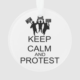 Keep Calm And Protest Ornament