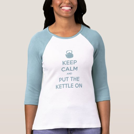 Keep Calm and Put The Kettle On (light blue) T-shirts