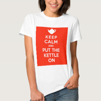 Keep Calm and Put the Kettle On Tshirts