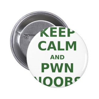 Keep Calm and Pwn Noobs Pinback Button