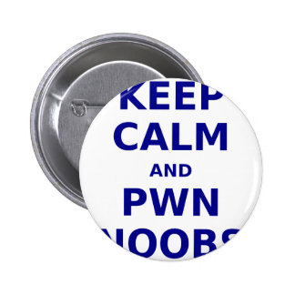 Keep Calm and Pwn Noobs Pinback Buttons