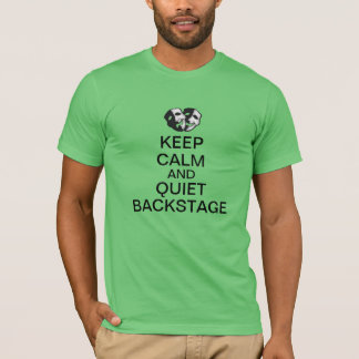 Keep Calm and Quiet Backstage! T-Shirt