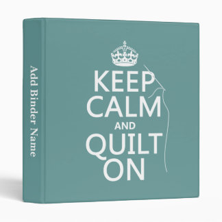 Keep Calm and Quilt On - available in all colors Binders