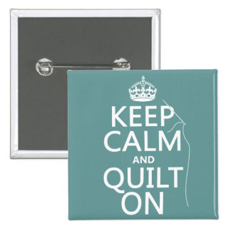 Keep Calm and Quilt On - available in all colors Pin