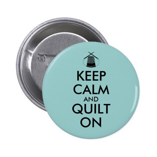 Keep Calm and Quilt On Sewing Thimble Needles Pin