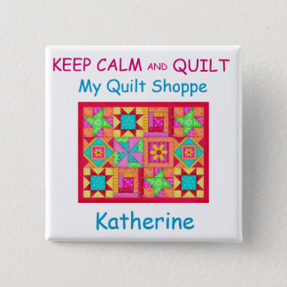 Keep Calm and Quilt Patchwork Quilt Name Badge 2 Inch Square Button