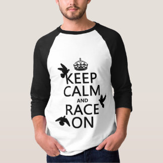 Keep Calm and Race On (Pigeons) (all colors) T-Shirt