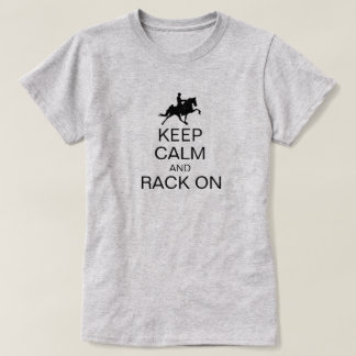 Keep Calm and Rack On Funny Saddle Seat Rider T-Shirt