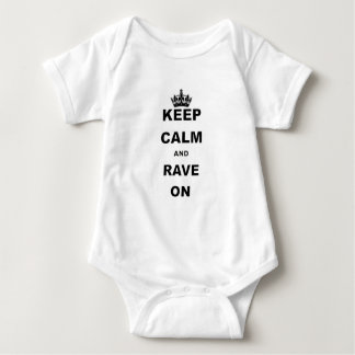 KEEP CALM AND RAVE ON.png Baby Bodysuit