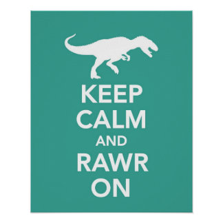 Keep Calm and Rawr On Dinosaur poster or print