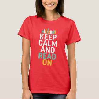 Keep Calm and Read On Bookworm Geek T-shirt