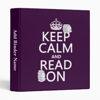 Keep Calm and Read On (in any color) Binders