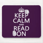 Keep Calm and Read On (in any colour) Mousepad