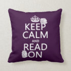 Keep Calm and Read On (in any colour) Throw Pillow