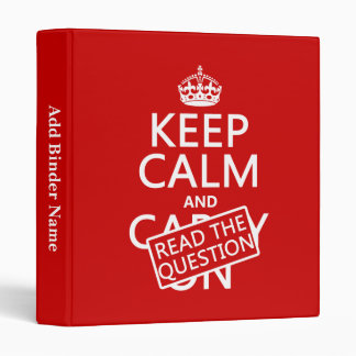Keep Calm and Read The Question (all colors) 3 Ring Binder