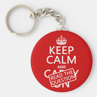 Keep Calm and Read The Question (all colors) Keychain