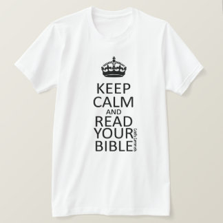 Keep Calm And Read Your Bible T-Shirt