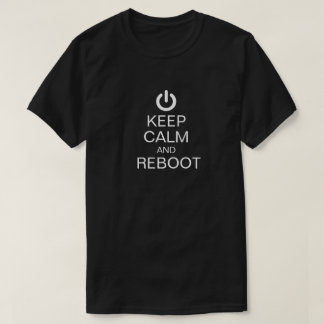 Keep Calm and Reboot Funny Nerd Techie T-Shirt